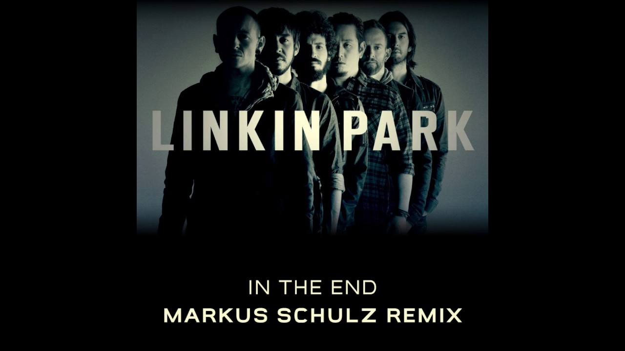 In The End (Markus Schulz Remix) - Linkin Park | Shazam