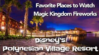 Best Place to watch Magic Kingdom Fireworks- Disney's Polynesian Resort