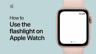 How to use the flashlight on Apple Watch — Apple Support