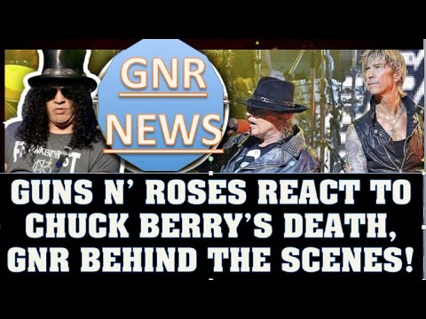 Guns N' Roses News: GNR Members React to Chuck Berry's Death, GNR Behind the Scenes & More!