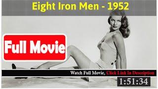 Eight Iron Men (1952) *FuII M0p135*#*