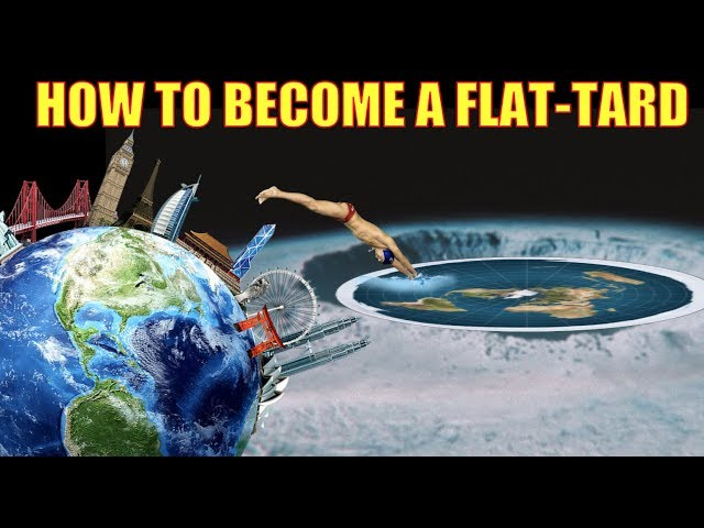 HOW TO BECOME A FLAT EARTHER (REMASTERED)