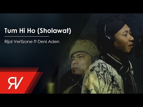 Rijal Vertizone Tum Hi Ho (Versi Sholawat) Ft Deni Aden