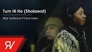 Download Tum Hi Ho (Cover Versi Sholawat) - Rijal Vertizone feat. Deni Aden