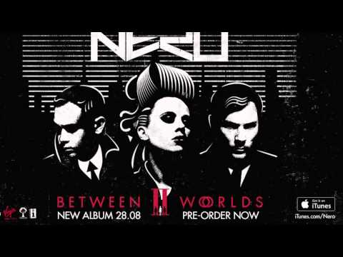 Nero - It Comes and It Goes