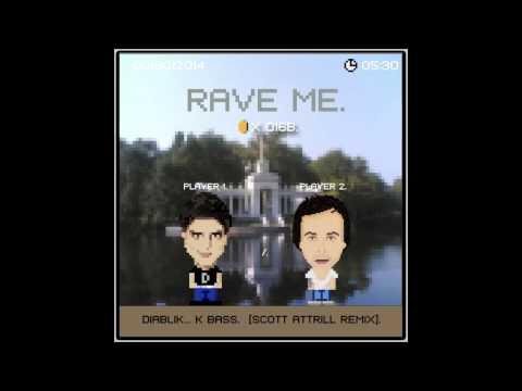 Diablik - K Bass (Scott Attrill Remix) [Rave Me]