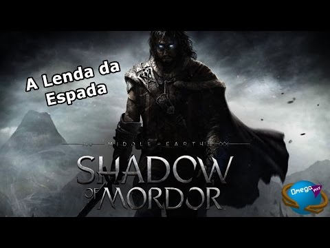 A Lenda da Espada [Shadow Of Mordor] Omega Play