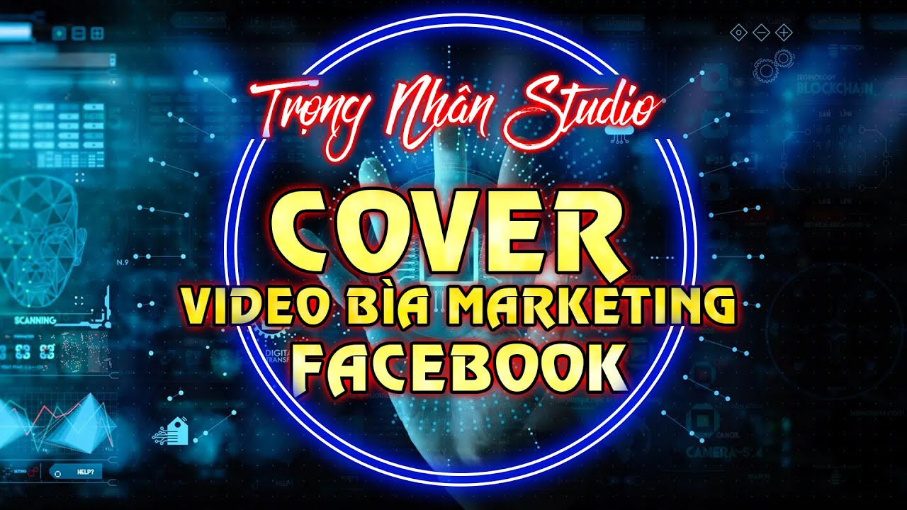Bìa Video Marketing Facebook Cover By Trọng Nhân (monkeyl47)