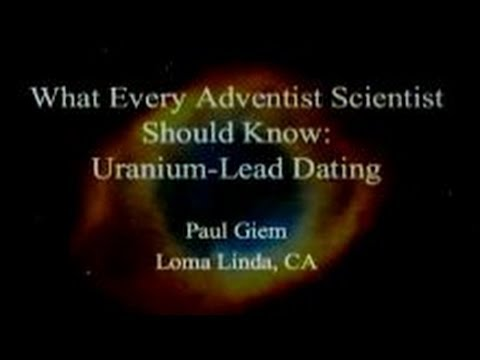 What Every Adventist Scientist Should Know: Uranium-Lead Dating 3-15-2014 by Paul Giem