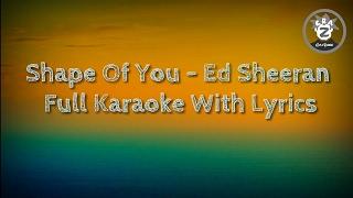 Shape Of You - Ed Sheeran Full Karaoke With Lyrics | By CraZeee