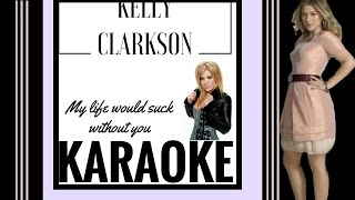 Kelly Clarkson - My Life Would Suck Without You Karaoke