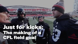 Just for kicks: The making of a CFL field goal