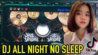 DJ ALL NIGHT NO SLEEP SLOW FULL BASS REMIX TIK TOK VIRAL TERBARU 2021   REAL DRUM