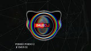 Download Video PERREO PORNO 2 ✘ EMUS DJ (Y LA COSA SUENA RAA - LEO MATTIOLI) MP3 3GP MP4