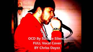 Suicide Silence- OCD FULL Vocal Cover
