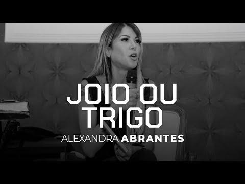 Alexandra Abrantes | Joio ou Trigo ?