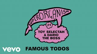 Famous Todos (feat. Toy Selectah and Dario The Boss) (Official Audio)