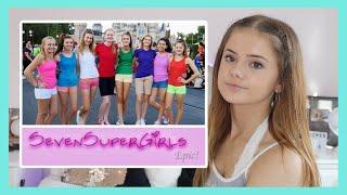 My SevenSuperGirls Experience|| Ellie Louise