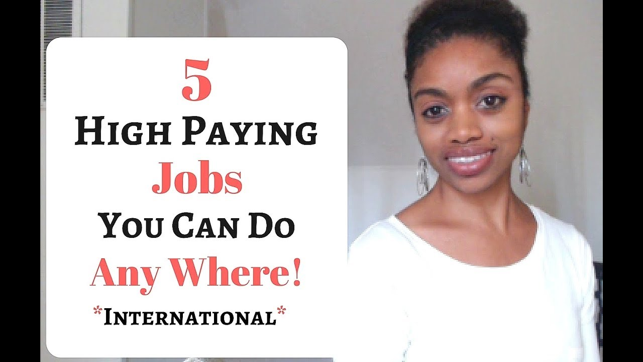 5 High Paying Jobs You Can Do Anywhere International Home Jobs