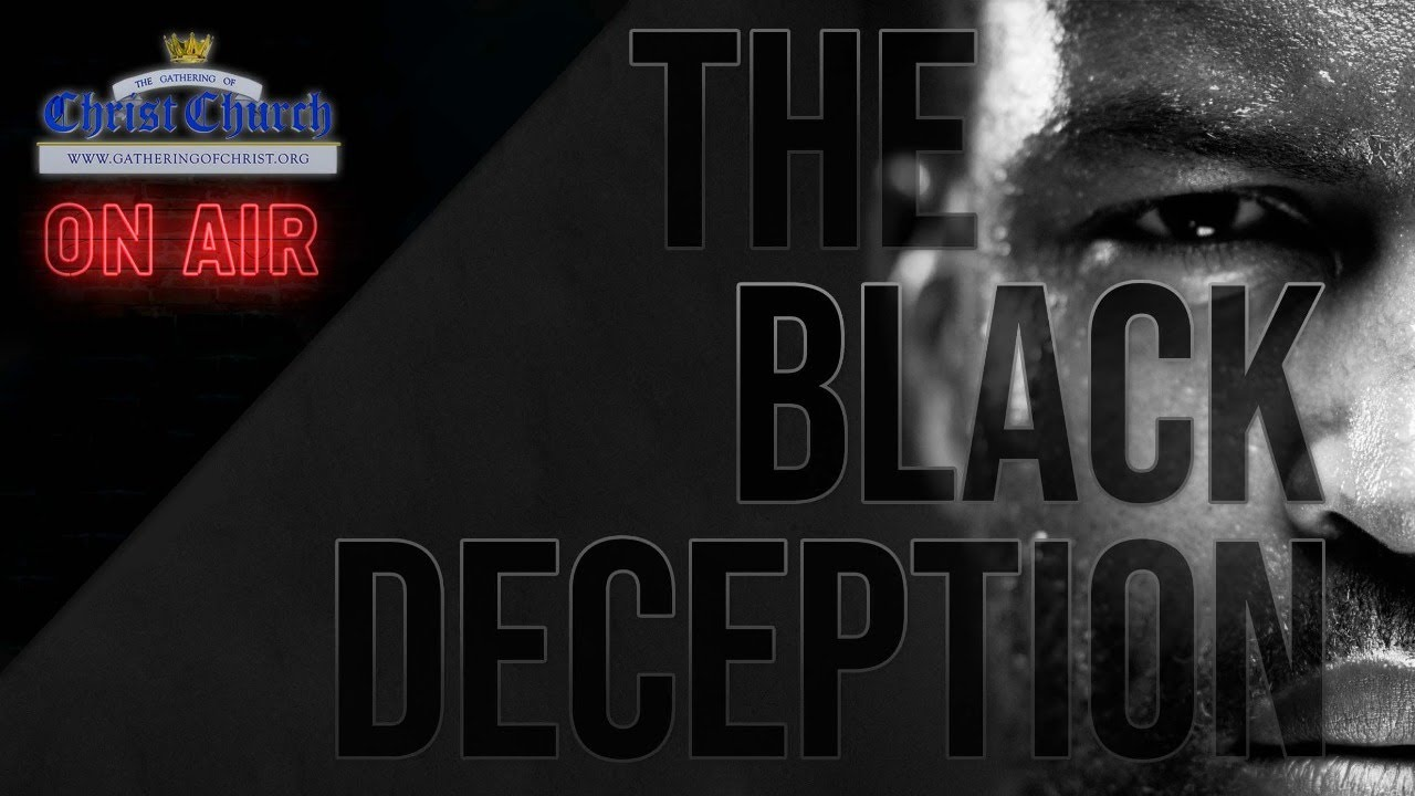 The Black Deception
