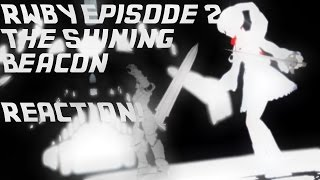 RWBY- Volume 1 Episode 2 Reaction! The Shining Beacon