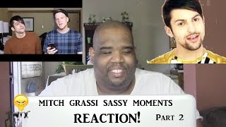 Mitch Grassi Sassy Moments Part 2 - Reaction