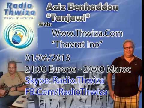Aziz Benhaddou Tanjaoui - Thavrat Ino - Radio Thwiza