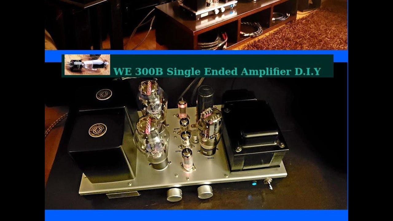 WE 300B Single Ended Amplifier D I Y