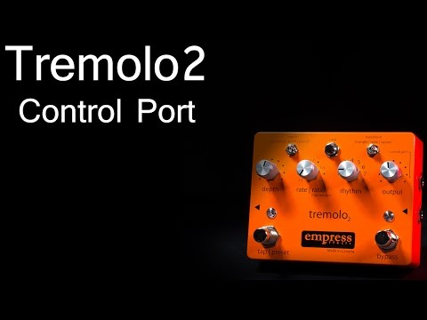 Empress Effects Tremolo2 - Control Port