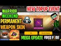 Freefire Mega Upadte - New Topup Event , Warrior Weekend Event , Permanent Weapo