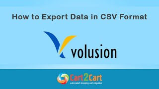How to Export CSV to Perform Volusion Migration with Cart2Cart