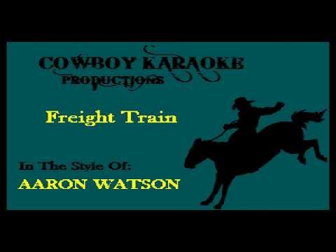 Aaron Watson  Freight Train Karaoke
