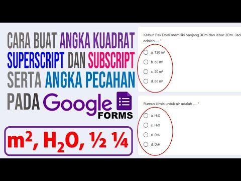 Cara Membuat Angka Kuadrat Angka Pecahan dan Subscript pada Google Form