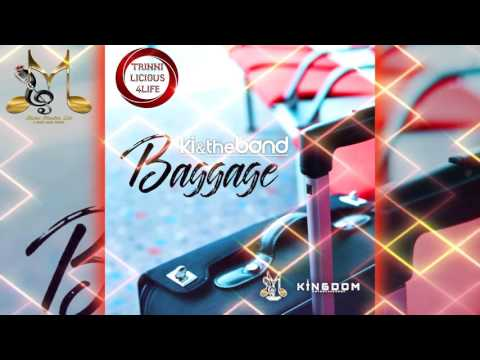 KI & The Band - Baggage [ 2K17 Chutney/Soca ]