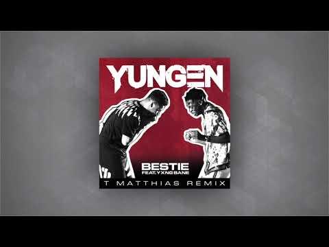 Yungen ft. Yxng Bane - Bestie (T Matthias Remix)