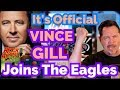 It's Official Vince Gill Has Joined The Eagles