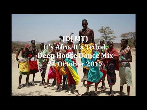 (DJ MT) - It's Afro. It's Tribal. Deep Afro House Dance Mix - 21 October 2017