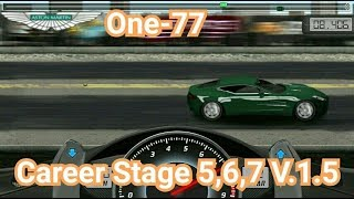 drag Racing:tune car One-77 for 3 Career Stage(Level 5,6,7) V.1.5