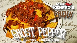 GHOST PEPPER NACHOS CHALLENGE │ PAQUI/MRS. RENFRO'S/FRESH GHOST PEPPERS