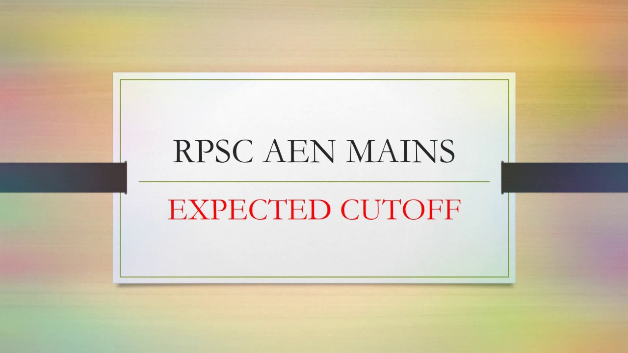 Download RPSC AEN  EXPECTED CUTOFF OF RPSC AEN MAINS 2018