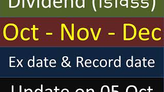Dividend (डिविडेंड)  के लिए    Oct - Nov - Dec  में  Ex date & Record date रखी है Update on 05 Oct