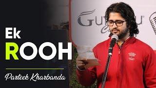 Ek Rooh By Parteek Kharbanda | Love Poetry | Deeshuumm