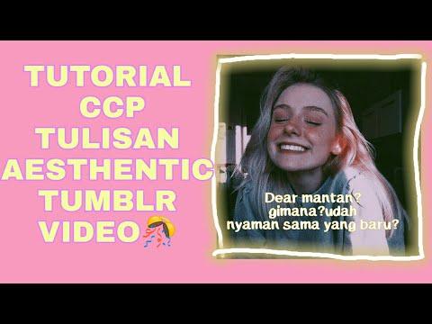 Tutorial Tumblr Aesthetic Video Ccp || Tutor Ccp