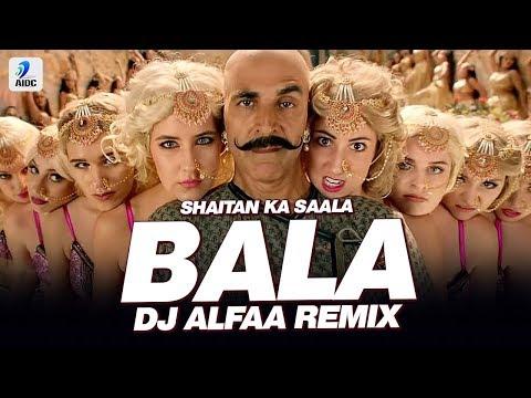 Bala Bala Shaitan Ka Saala (Remix) | DJ Alfaa | Housefull 4 | Akshay Kumar | Bala Dance Challenge