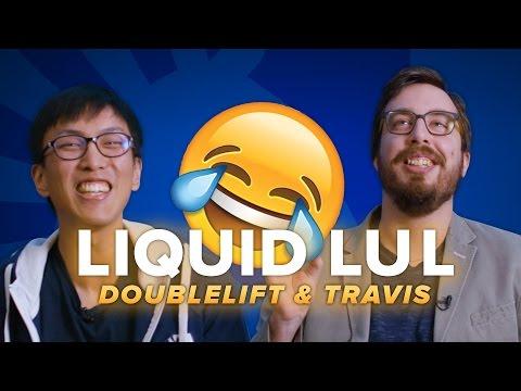 Liquid LoL | Liquid LUL - Doublelift + Travis