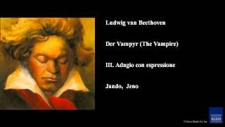 Ludwig van Beethoven, Der Vampyr (The Vampire), III. Adagio con espressione