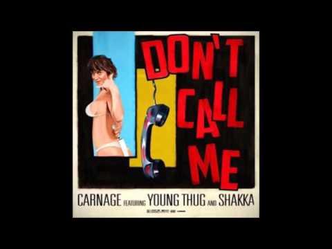 DJ Carnage - Don't Call Me Ft Young Thug & Shakka