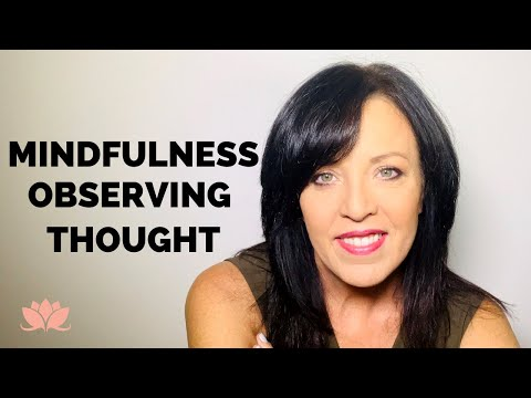 Mindfulness Can Bring Peace To Your Life And Mind/Observing Thought