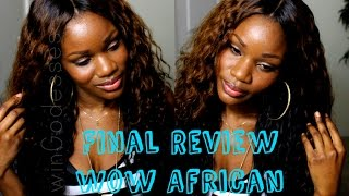 Wow African Brazilian Wave 4 Week Update/Final Review