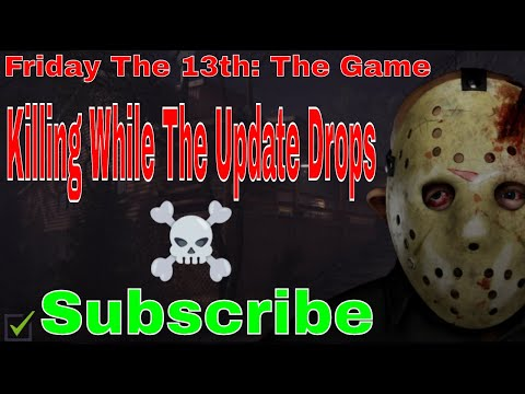 Waiting on PATCH/UPDATE Friday The 13th The Game